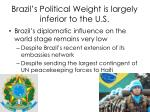 brazil s political weight is largely inferior to the u s