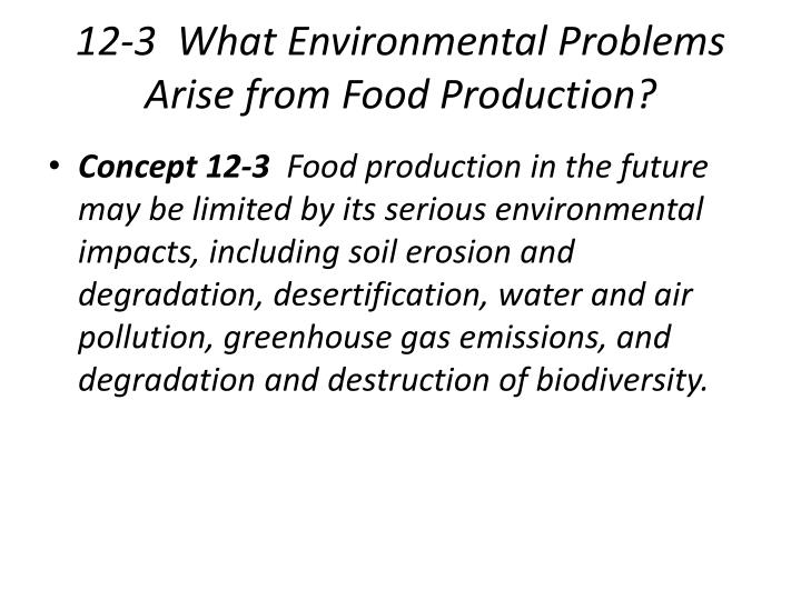 12 3 what environmental problems arise from food production n.