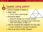 gasket using paths