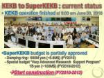 kekb to superkekb current status