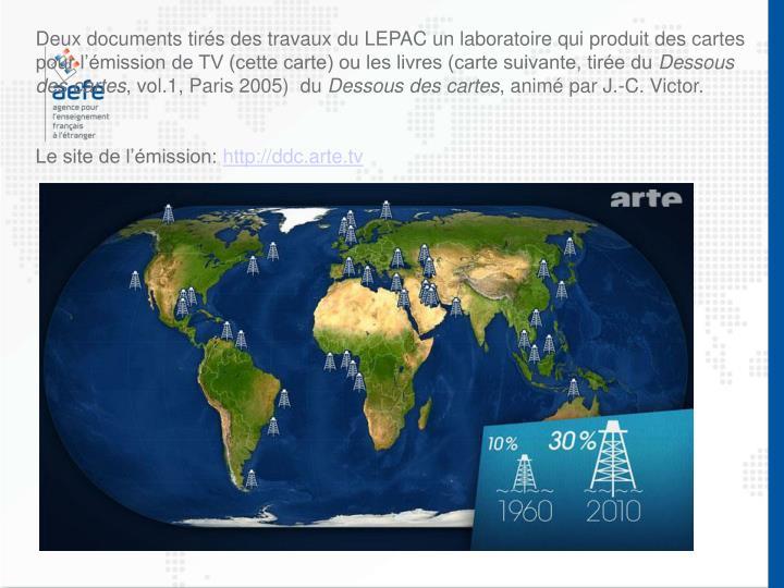 Deux documents tirés des travaux du LEPAC un laboratoire qui produit des cartes pour l'émission de TV (cette carte) ou les livres (carte suivante, tirée du
