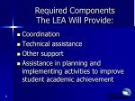 required components the lea will provide