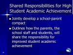 shared responsibilities for high student academic achievement