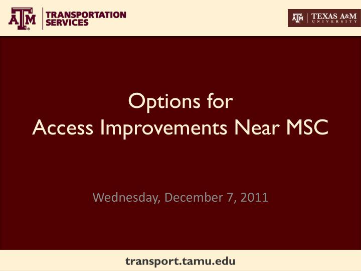 options for access improvements near msc n.