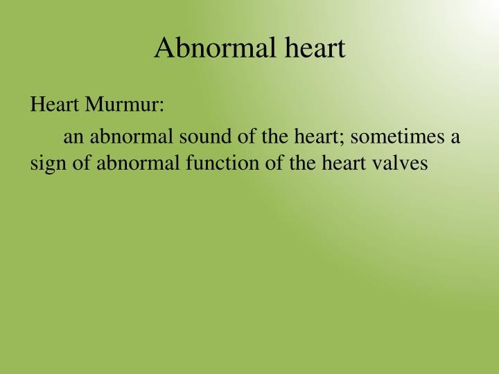 Abnormal heart