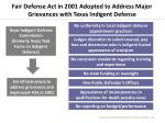 fair defense act in 2001 adopted to address major grievances with texas indigent defense