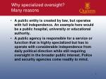 why specialized oversight many reasons
