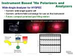 instrument based 3 he polarizers and analyzers