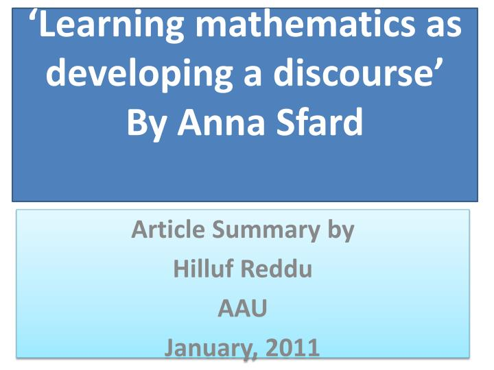 learning mathematics as developing a discourse by anna sfard n.
