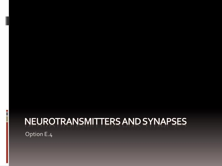 neurotransmitters and synapses n.