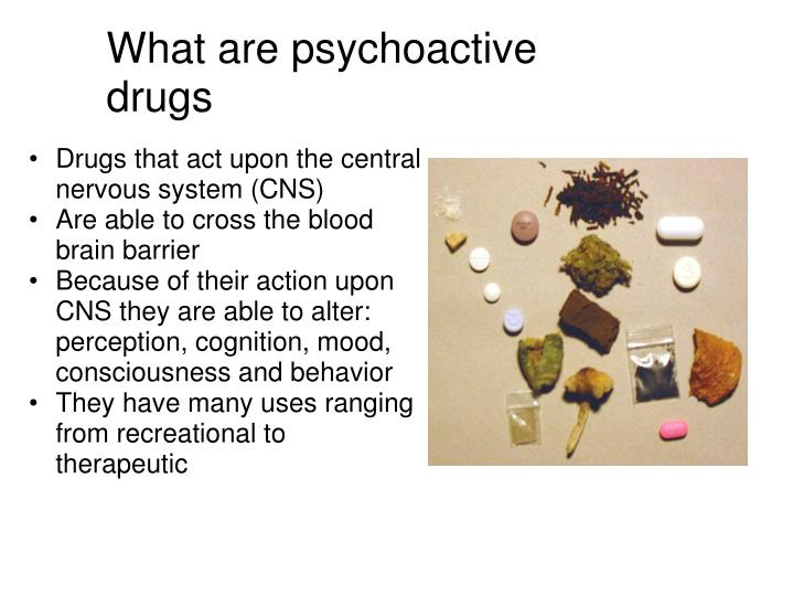 What are psychoactive drugs