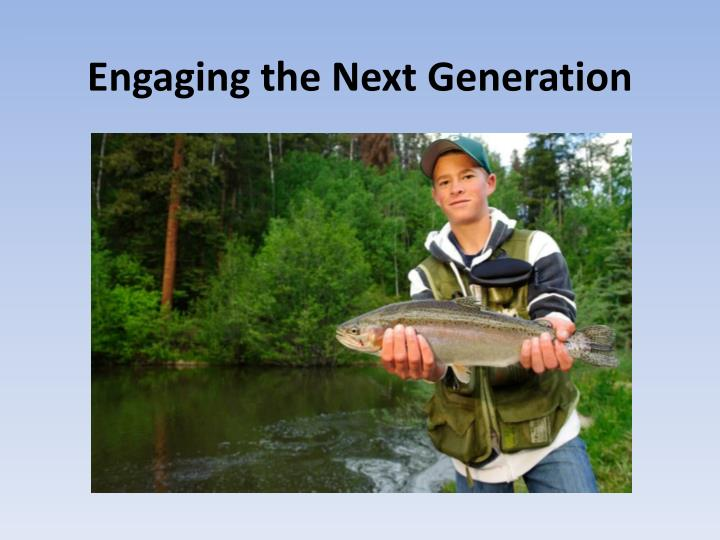 engaging the next generation n.