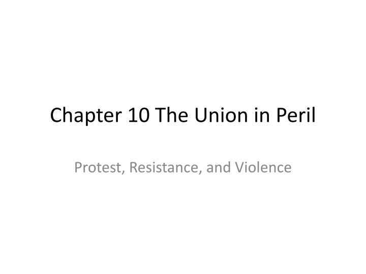 chapter 10 the union in peril n.