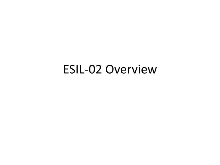 esil 02 overview n.