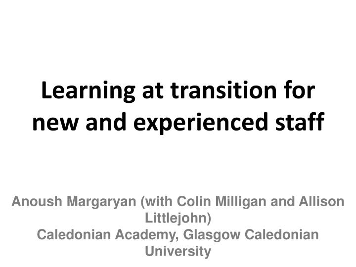 learning at transition for new and experienced staff n.