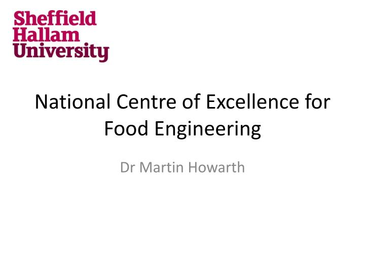 national centre of excellence for food engineering n.