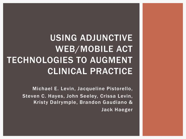 using adjunctive web mobile act technologies to augment clinical practice n.