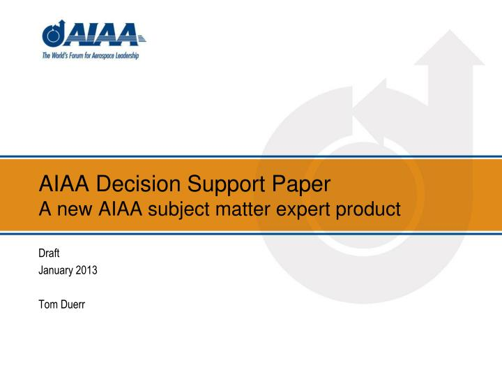 aiaa decision support paper a new aiaa subject matter expert product n.