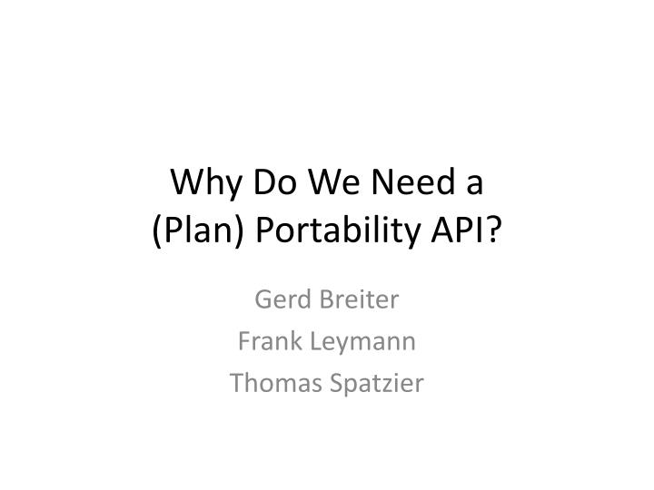 why do we need a plan portability api n.