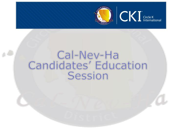 cal nev ha candidates education session n.