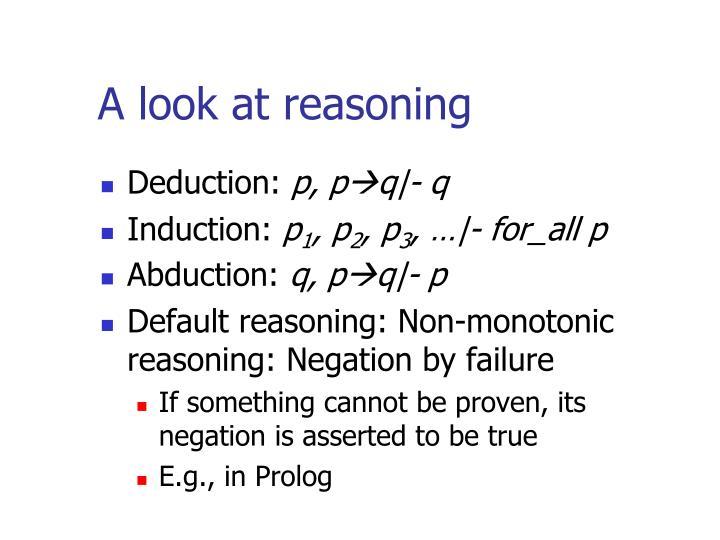 A look at reasoning