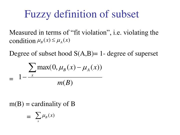 Fuzzy definition of subset