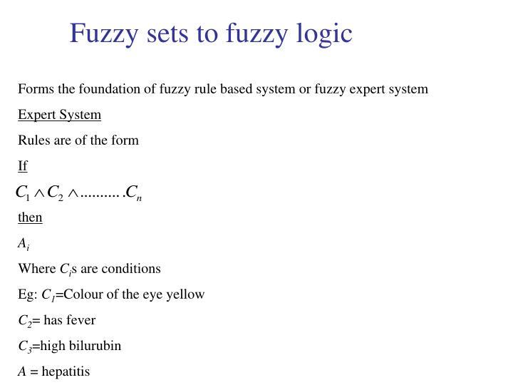 Fuzzy sets to fuzzy logic