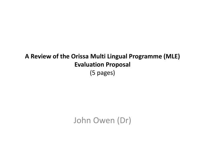 a review of the o rissa m ulti lingual programme mle evaluation proposal 5 pages n.