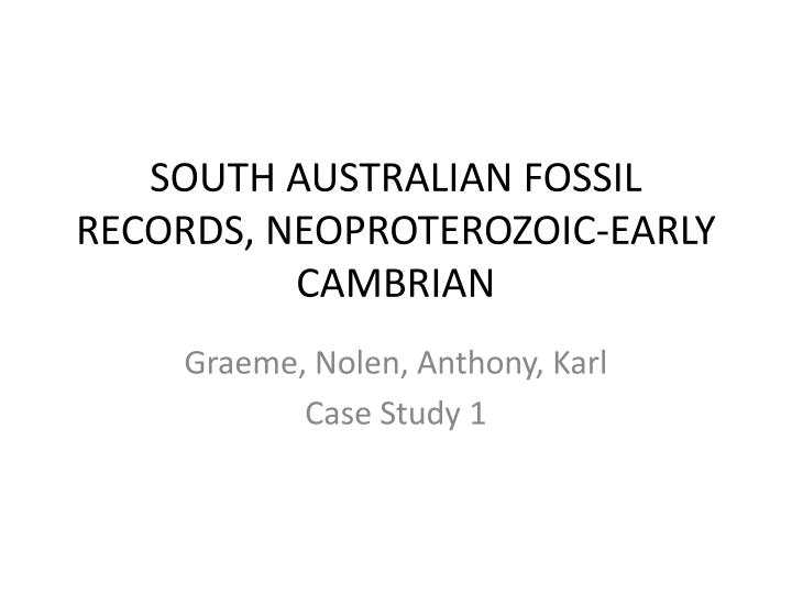 South australian fossil records neoproterozoic early cambrian