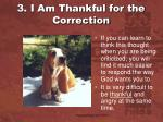3 i am thankful for the correction