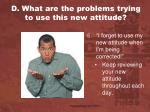 d what are the problems trying to use this new attitude5