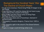 background the hundred years war the decline of church power