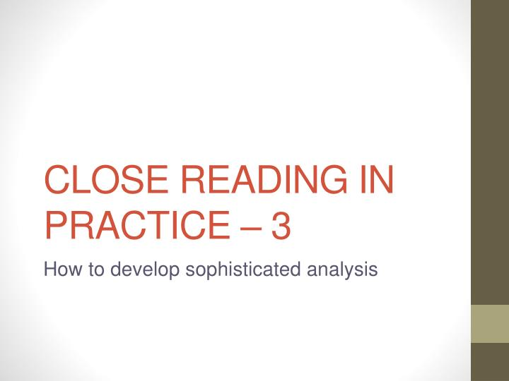 close reading in practice 3 n.