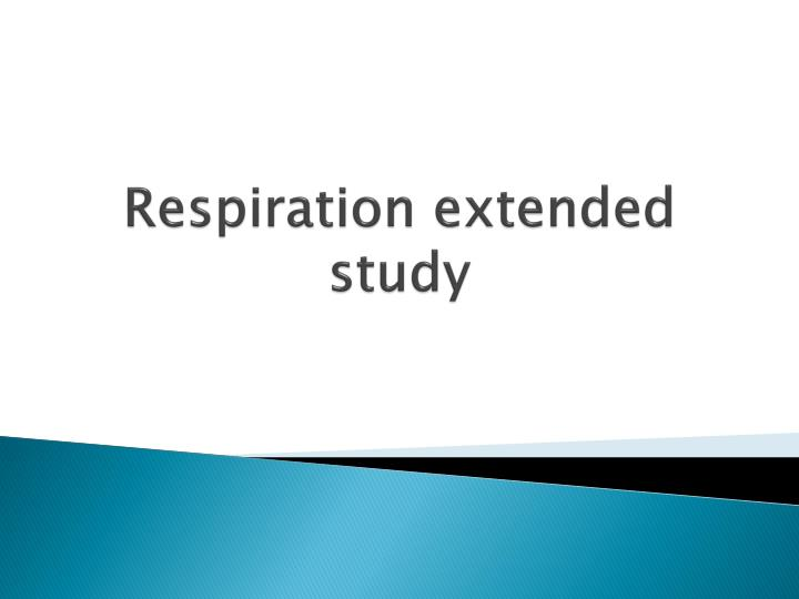 respiration extended study n.