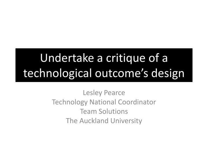 undertake a critique of a technological outcome s design n.