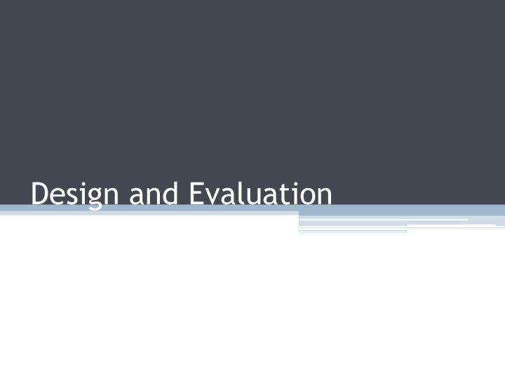 design and evaluation n.