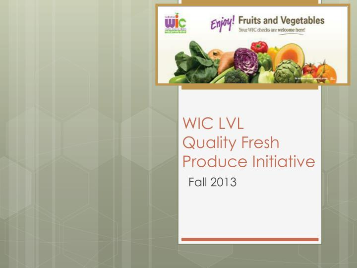 wic lvl quality fresh produce initiative n.