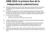 1808 1814 la primera fase de la independencia sudamericana