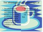 t he advantages and disadvantages of international