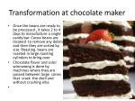 transformation at chocolate maker