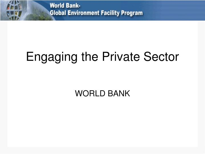 Engaging the private sector