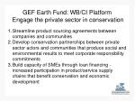 gef earth fund wb ci platform engage the private sector in conservation