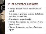 1 pr catecumenato