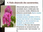 4 vis o distorcida dos sacramentos