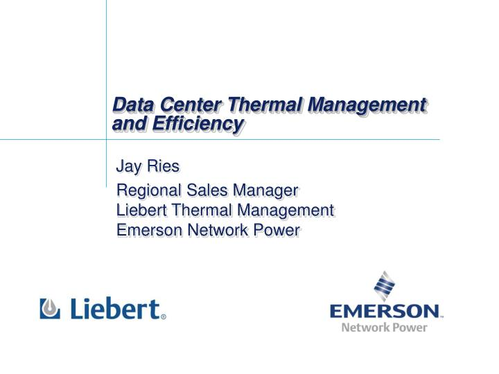 PPT - Data Center Thermal Management and Efficiency