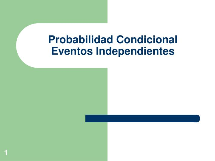 probabilidad condicional eventos independientes n.