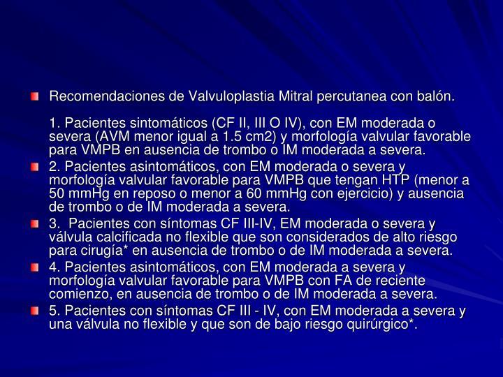 Recomendaciones de Valvuloplastia Mitral percutanea con balón.