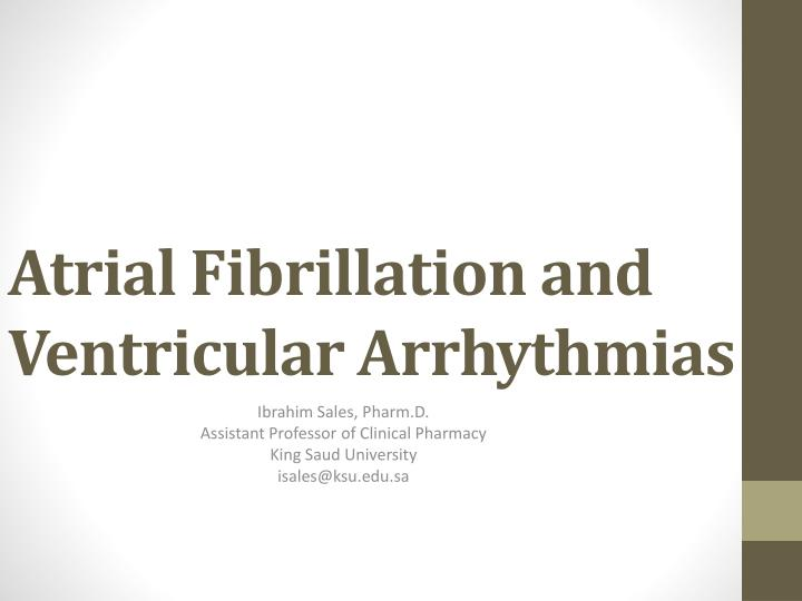 atrial fibrillation and ventricular arrhythmias n.