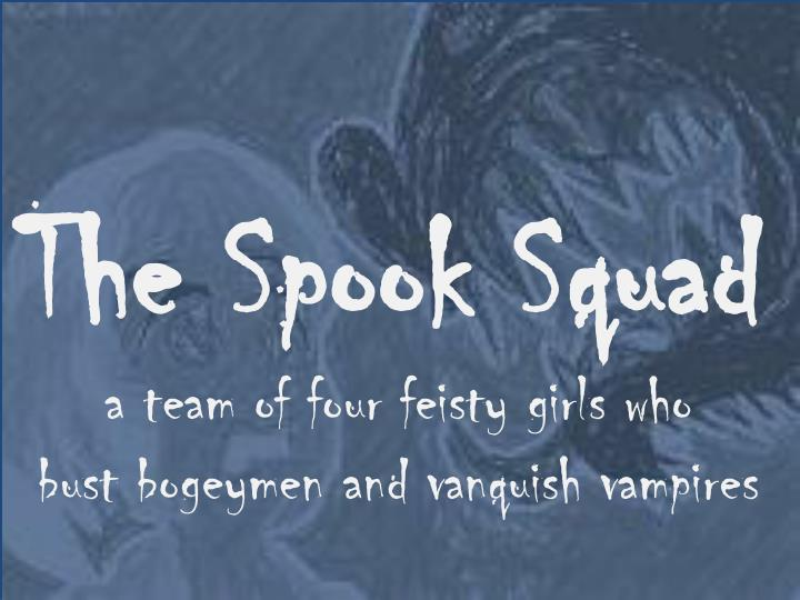 The Spook Squad