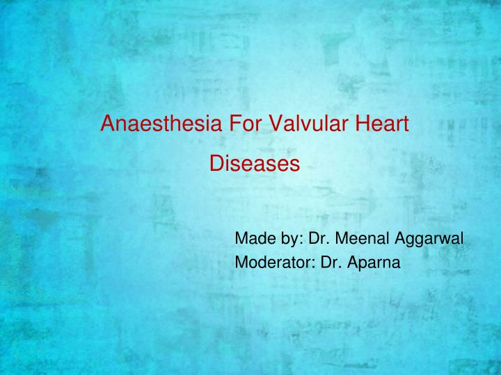 anaesthesia for valvular heart diseases n.